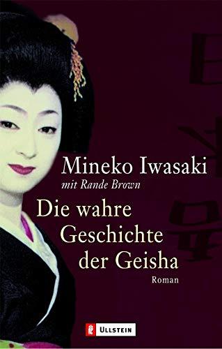 9783548261867: Die wahre Geschichte der Geisha
