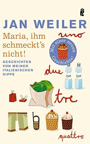 9783548264264: Maria, ihm schmeckt's nicht!: Geschichten von meiner italienischen Sippe. Mit einer neuen Geschichte!