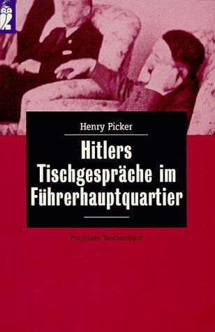 9783548265094: Hitlers Tischgesprache im Fuhrerhauptquartier. Entstehung, Struktur, Folgen des Nationalsozialismus.