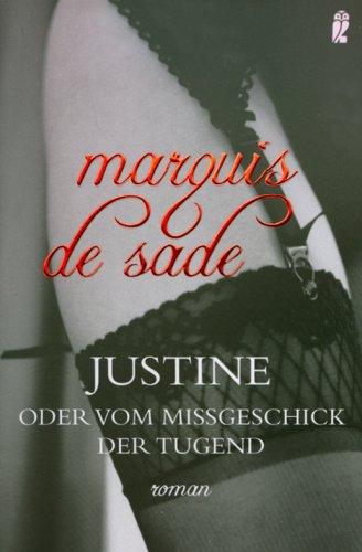 Justine: oder Vom Mißgeschick der Tugend: de Sade, Marquis: