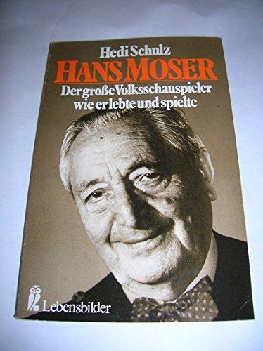 9783548275154: Hans Moser. Der große Volksschauspieler - wie er lebte und spielte.