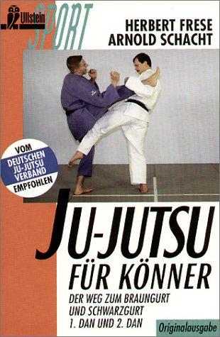 9783548276458: Ju-Jutsu für Könner. Der Weg zum Braungurt und Schwarzgurt (1. Dan und 2. Dan)