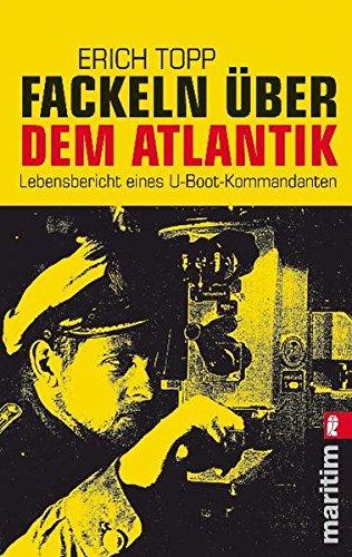 9783548281520: Fackeln über dem Atlantik: Lebensbericht eines U-Boot-Kommandanten
