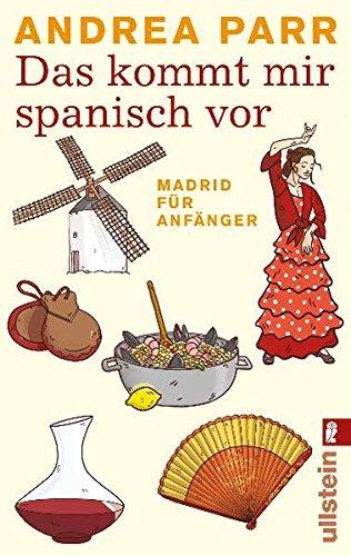 9783548281537: Das kommt mir spanisch vor: Madrid für Anfänger