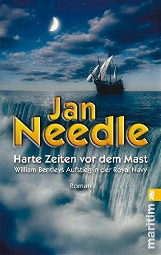 9783548281599: Harte Zeiten vor dem Mast: William Bentleys Aufstieg in der Royal Navy