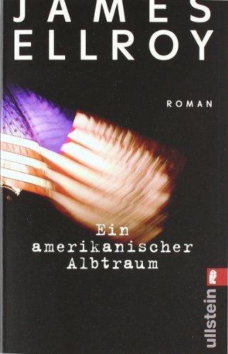 Ein amerikanischer Albtraum : Roman. James Ellroy. Aus dem Engl. von Stephen Tree / Ullstein ; 28165 - Ellroy, James (Verfasser) und Stephen (Übersetzer) Tree