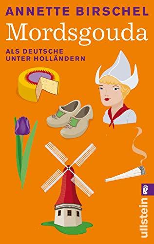 9783548282015: Mordsgouda: Als Deutsche unter Holländern