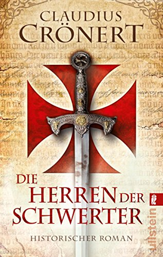 Die Herren der Schwerter : historischer Roman. Claudius Crönert / Ullstein ; 28310 - Crönert, Claudius (Verfasser)