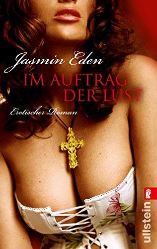 Im Auftrag der Lust : Erotischer Roman. Originalausgabe - Jasmin Eden