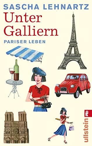 9783548285009: Unter Galliern: Pariser Leben