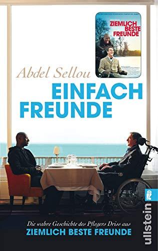 Einfach Freunde: Die wahre Geschichte des Pflegers: Abdel Sellou, Patricia