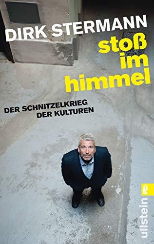 9783548286341: Sto� im Himmel: Der Schnitzelkrieg der Kulturen