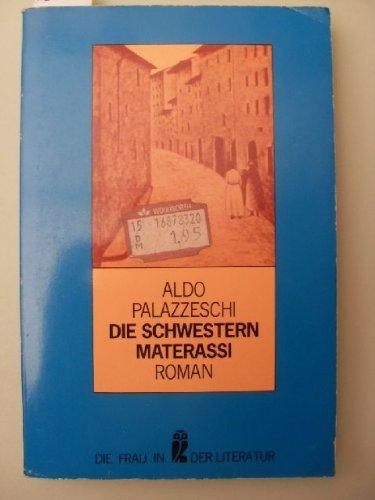 Die Schwestern Materassi.: Palazzeschi, Aldo