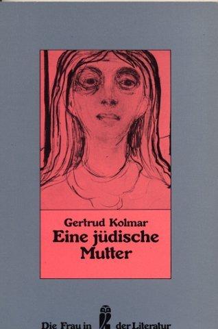 Eine jüdische Mutter. - Kolmar, Gertrud
