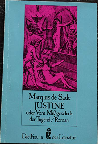 Justine - oder vom Mißgeschick der Tugend: Marquis de Sade