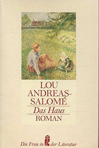 Das Haus: Familiengeschichte vom Ende vorigen Jahrhunderts (Die Frau in der Literatur) (German Edition) - Andreas-Salome?, Lou