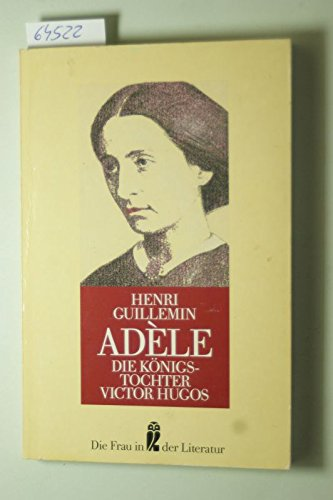 Adele: Die Königstochter Victor Hugos - Guillemin, Henri