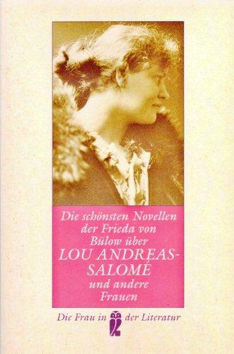 Die schönsten Novellen der Frieda von Bülow über Lou Andreas- Salome und andere Frauen. ( Die Frau in der Literatur). - Frieda von Bülow