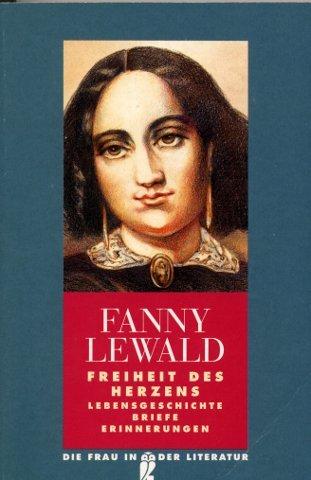 Freiheit des Herzens: Lewald, Fanny
