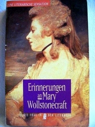 Die Frau in der Literatur: Das Unrecht an den Frauen / Erinnerungen an Mary Wollstonecraft