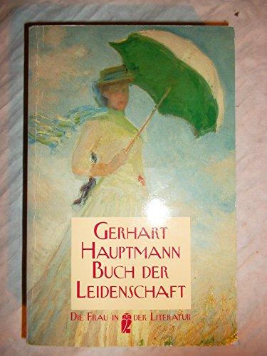 Buch der Leidenschaft. Neue Leidenschaft: Hauptmann, Gerhart