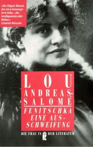 Fenitschka / Eine Ausschweifung. ( Die Frau in der Literatur). - Lou Andreas-Salomé