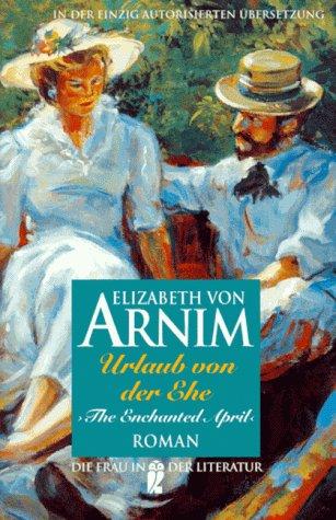 9783548303963: Urlaub Von Der Ehe . the Enchanted April. Roman