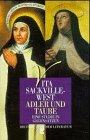 Adler und Taube: Eine Studie in Gegensätzen. Die Heilige Teresa von Avila. Die Heilige Therese von Lisieux - Vita Sackville-West