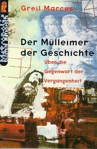 9783548312255: Der Muelleimer der Geschichte: Ueber die Gegenwart der Vergangenheit