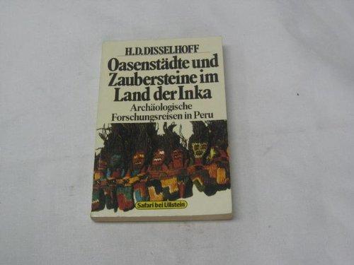Oasenstädte und Zaubersteine im Land der Inka: Disselhoff, Hans Dietrich