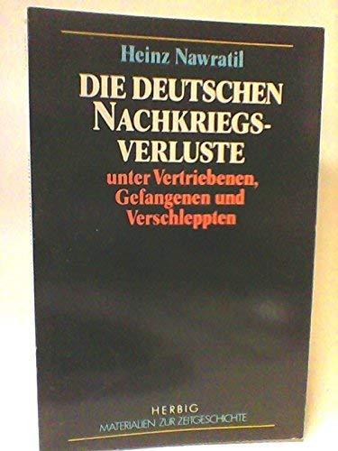 9783548330662: Die deutschen Nachkriegsverluste unter Vertriebenen, Gefangenen und Verschleppten: Mit einer Übersicht über die europäischen Nachkriegsverluste ... zur Zeitgeschichte) (German Edition)