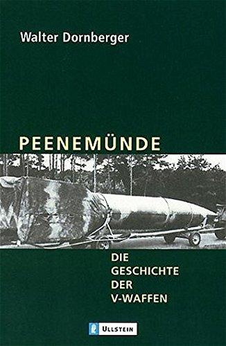 Peenemünde: Die Geschichte der V-Waffen: Dornberger, Walter