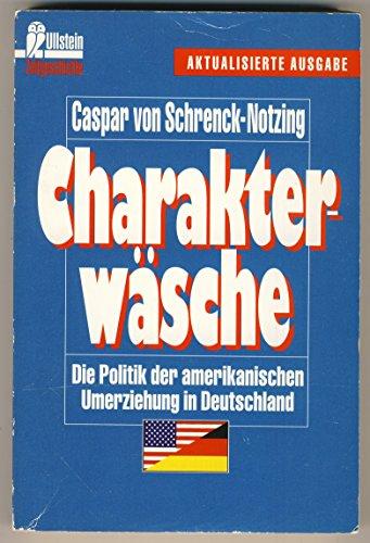 9783548331744: Charakterwäsche: Die Politik der amerikanischen Umerziehung in Deutschland