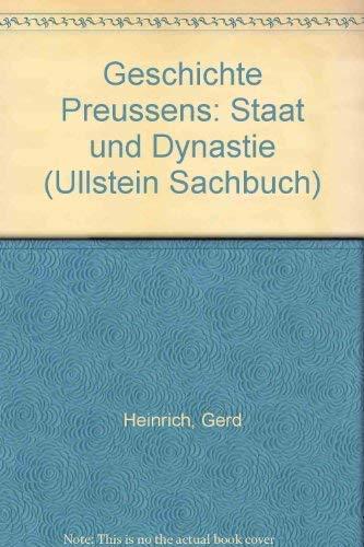 9783548342160: Geschichte Preussens: Staat und Dynastie (Ullstein Sachbuch)