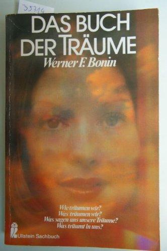 9783548342405: Das Buch der Traume: Wie traumen wir, was traumen wir, was sagen uns unsere Traume, was traumt in uns? (Ullstein Sachbuch) (German Edition)