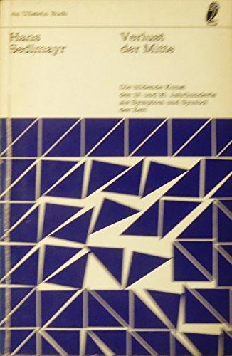 9783548342917: Verlust der Mitte. Die bildende Kunst des 19. und 20. Jahrhunderts als Symptom und Symbol der Zeit
