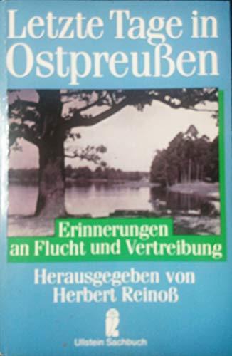 9783548342931: Letzte Tage in Ostpreußen , Erinnerungen an Flucht und Vertreibung