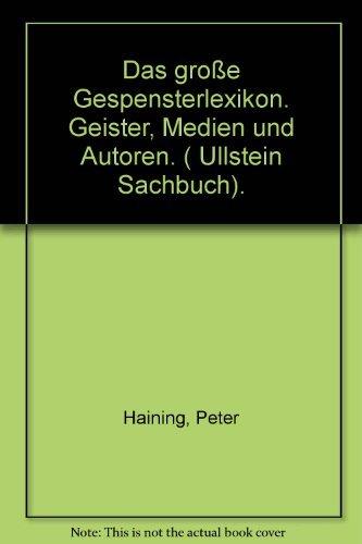 Das große Gespensterlexikon. Geister, Medien und Autoren. ( Ullstein Sachbuch). (3548343058) by [???]