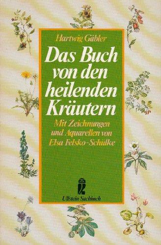 Das Buch von heilenden Kräutern: Gäbler, Hartwig