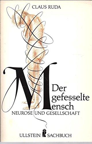 9783548343365: Der gefesselte Mensch. Neurose und Gesellschaft