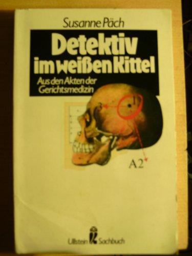 9783548343570: Detektiv im weissen Kittel. Aus den Akten der Gerichtsmedizin