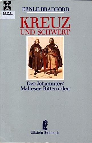 Kreuz und Schwert. Der Johanniter/ Malteser- Ritterorden.: Ernle Bradford