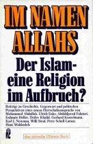 Im Namen Allahs. Der Islam, eine Religion: Buchholz, Axel und