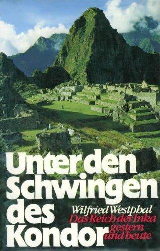 Unter den Schwingen des Kondor. Das Reich: Wilfried Westphal
