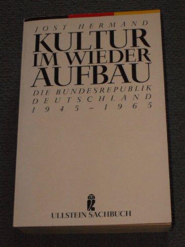 9783548345512: Kultur im Wiederaufbau. Die Bundesrepublik Deutschland 1945 - 1965. ( Sachbuch).