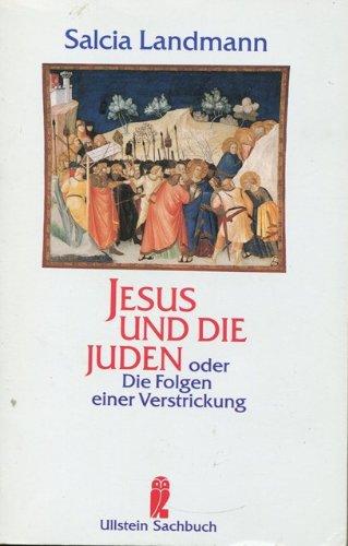 9783548345970: Jesus und die Juden oder Die Folgen einer Verstrickung