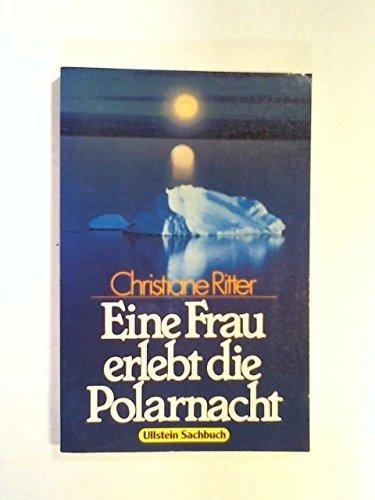 9783548347806: Eine Frau erlebt die Polarnacht (8923 558). ( Ullstein Sachbuch).