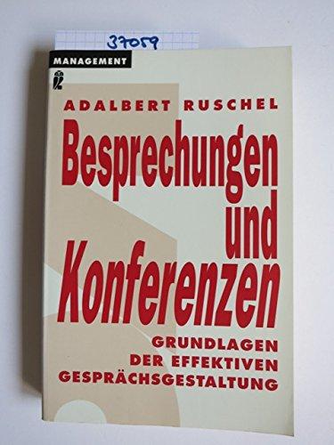 Besprechungen und Konferenzen. Grundlagen der effektiven Gesprächsgestaltung: Ruschel, ...