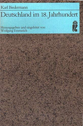 Deutschland im 18. Jahrhundert. Herausgegeben und eingeleitet: Biedermann, Karl: