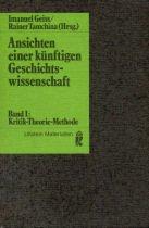 9783548350424: Ansichten einer k�nftigen Geschichtswissenschaft I. Kritik, Theorie, Methode.